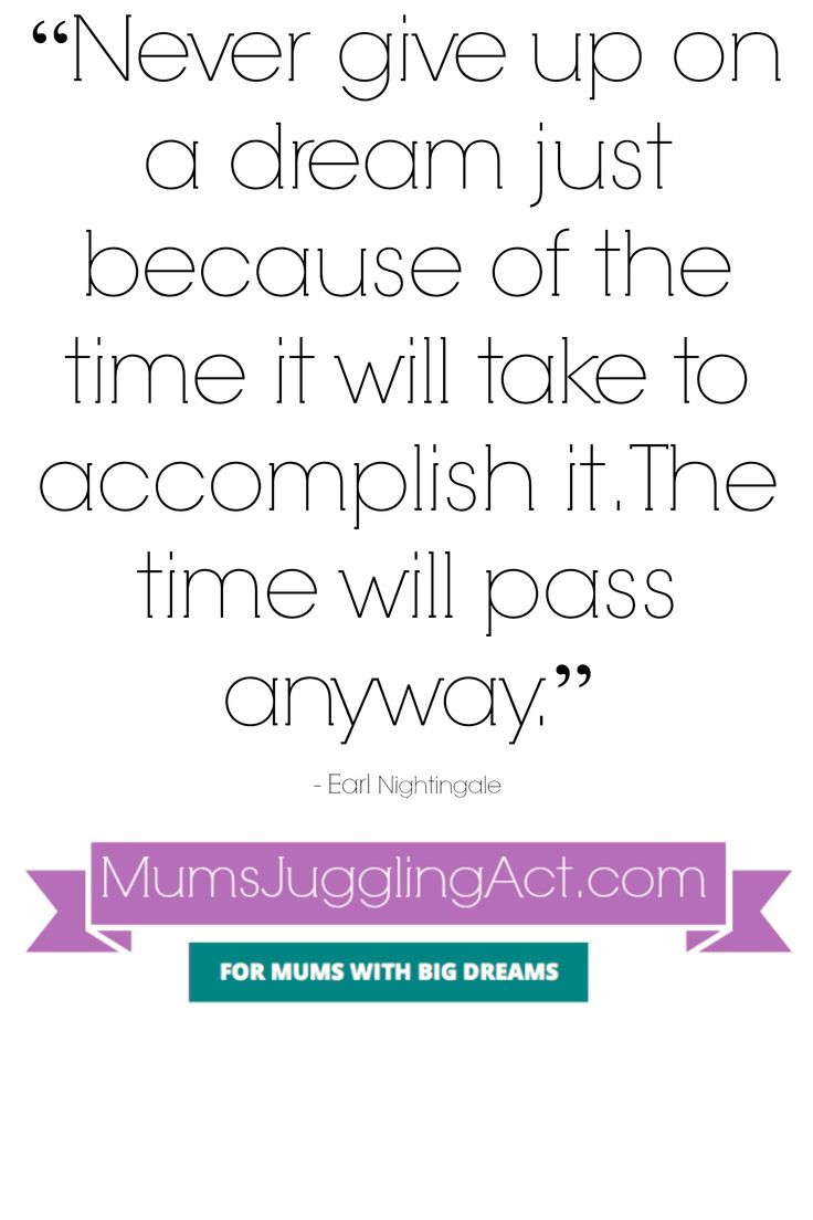 motivational-quotes-never-give-up-on-a-dream-just-because-of-the-time-it-will-take-to-accomplish-it.-The-time-will-pass-anyway-.jpg 1,600×2,400 pixels