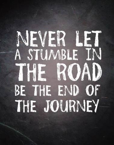 Never let a stumble in the road be the end of the journey. | Come to Body Morph Gym in Ferndale, MI for all of your fitness needs! Call (248) 544-4646 TODAY to schedule an appointment or visit our website www.bodymorph.net for more information!: Never let a stumble in the road be the end of the journey. | Come to Body Morph Gym in Ferndale, MI for all of your fitness needs! Call (248) 544-4646 TODAY to schedule an appointment or visit our website www.bodymorph.net for more information!