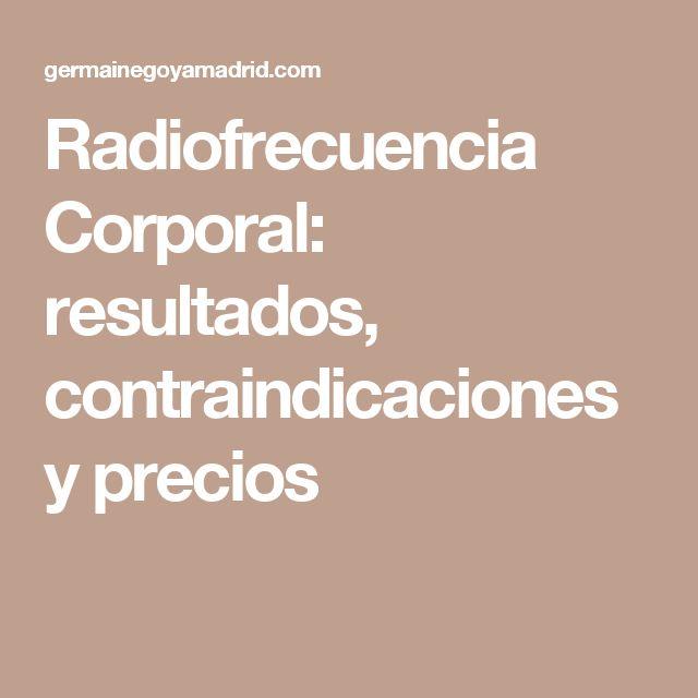 Radiofrecuencia Corporal: resultados, contraindicaciones y precios