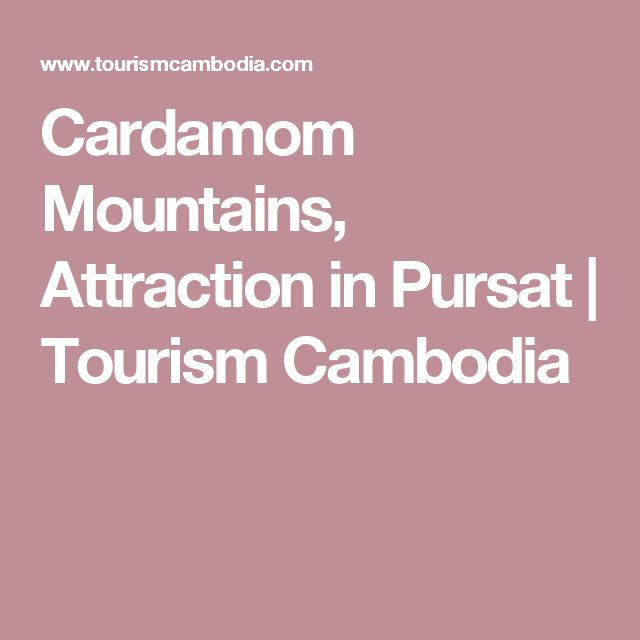 Cardamom Mountains, Attraction in Pursat | Tourism Cambodia