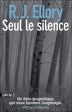 Seul le silence - R.J. Ellory - Babelio