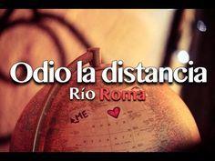 Río Roma - Odio la Distancia - [Letra + Imágenes]