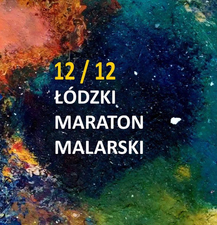 12/12 – ŁÓDZKI MARATON MALARSKI, Termin: 13 maja 2017– maraton, start o godz. 10.00 - zakończenie godz. 22.00. Miejsce: Galeria OFF PIOTRKOWSKA w Łodzi http://artimperium.pl/wiadomosci/pokaz/781,1212-lodzki-maraton-malarski#.WQkoCPmLTIU
