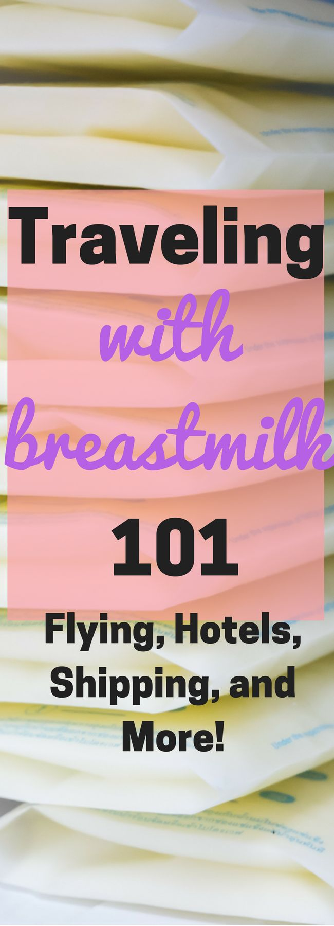 Tips for traveling, flying, shipping, and staying in hotels with breastmilk!