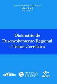 Dicionário de desenvolvimento regional e temas correlatos (PRINT) SOLICITAR/REQUEST: http://biblioteca.cepal.org/record=b1253939~S0*spi