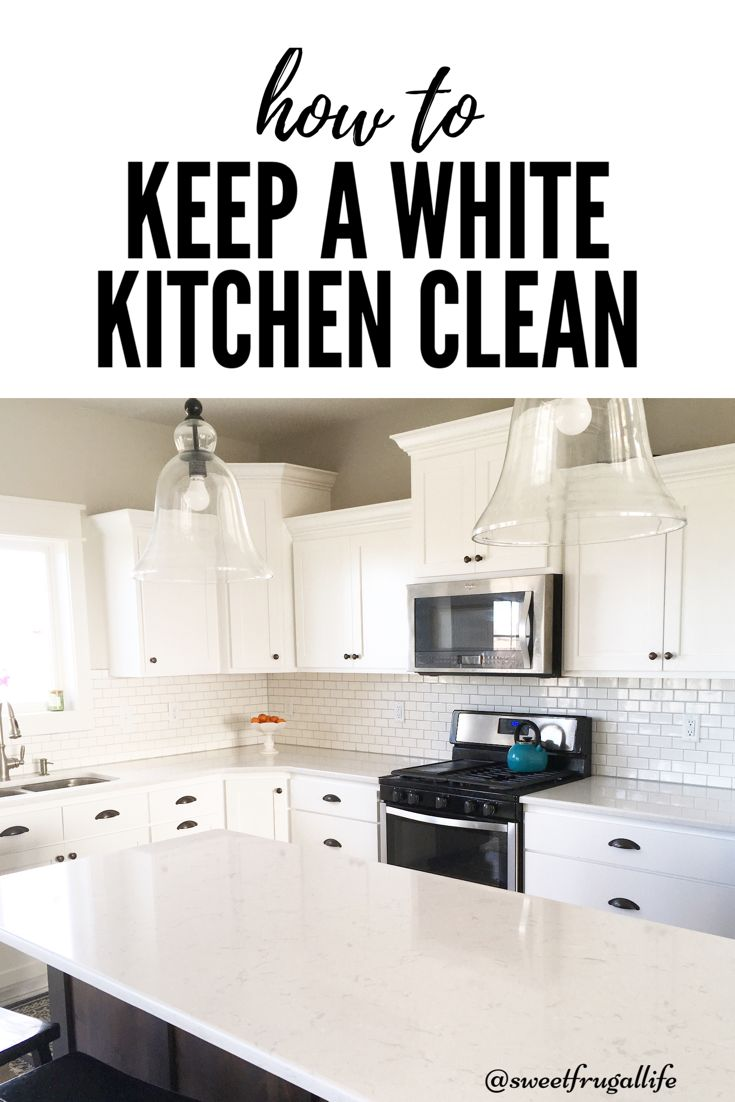 I Found The Secret Tip To Keeping A White Kitchen Clean How To Clean White Kitchen Cabinets Mic Clean Kitchen Cabinets White Kitchen Cabinets Clean Kitchen