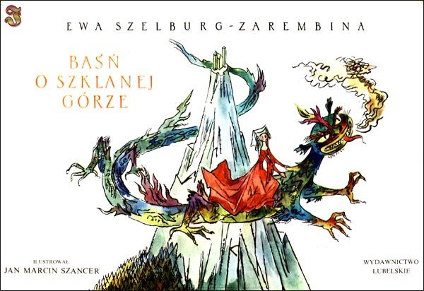 """""""Baśń o SzklanejGórze"""" - Ewa Szelburg-Zarembina, Jan Marcin Szancer"""