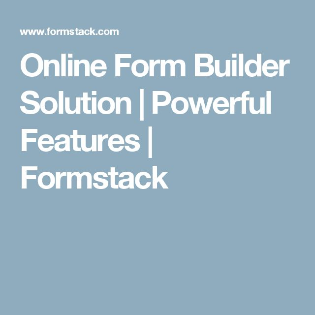 Online Form Builder Solution | Powerful Features | Formstack