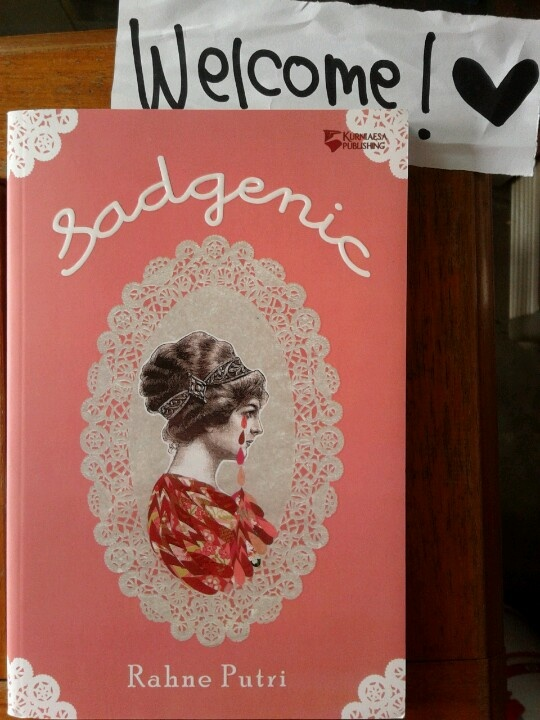 Sadgenic. Immortally mellow, silly and over romantic. By: Rahne Putri