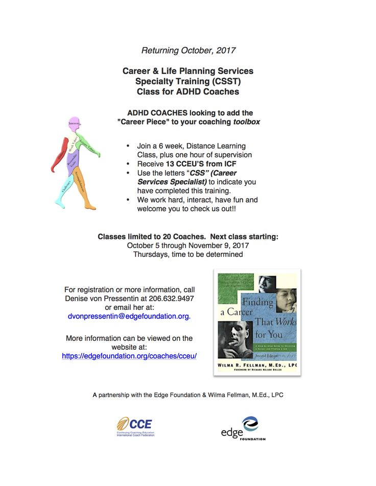 """Coaches  Edge Coach CCEU Classes Career & Life Planning Services Specialty Training (CSST) Career & Life Planning Services Specialty Training is a 6-week distance training class designed to give ADHD Coaches the competencies, tools and expertise needed to assist clients in the """"career piece"""" of the coaching process. Participants may choose to receive either 13 CCEU's from the International Coach Federation (ICF) or 13 CCEU's from the Center for Credentialing & Education (CCE) after…"""