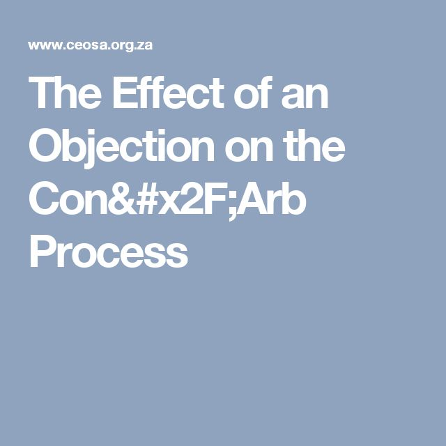 The Effect of an Objection on the Con/Arb Process