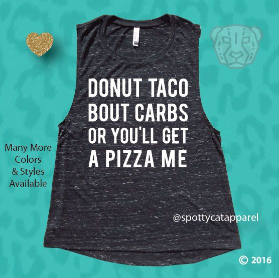 DONUT TACO Bout CARBS Or You'll Get A Pizza Me, Soft Muscle tee,,fitness…