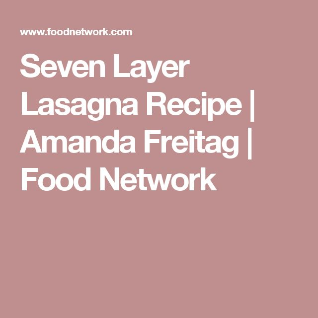 Seven Layer Lasagna Recipe | Amanda Freitag | Food Network