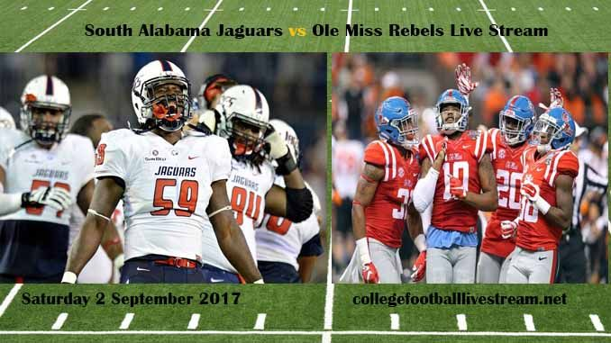 South Alabama Jaguars vs Ole Miss Rebels Live Stream Teams: Jaguars vs Rebels Time: TBA Week-1 Date: Saturday, 2 September 2017 Location: Vaught-Hemingway Stadium, Oxford, MS TV: ESPN NETWORK South Alabama Jaguars vs Ole Miss Rebels Live Stream Watch College Football Live Streaming...