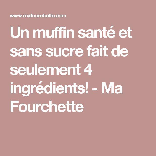 Un muffin santé et sans sucre fait de seulement 4 ingrédients!  - Ma Fourchette