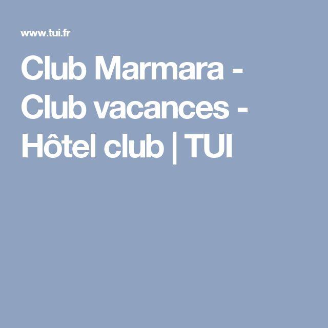 Club Marmara - Club vacances - Hôtel club   TUI