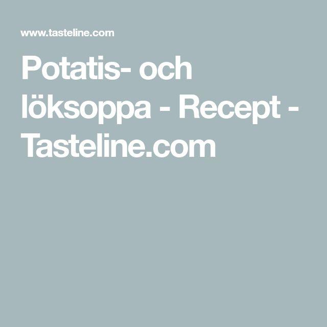 Potatis- och löksoppa - Recept - Tasteline.com