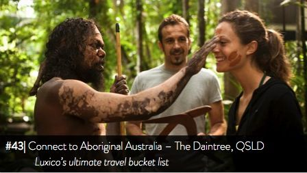Connect to Aboriginal Australia, The Daintree, QSLD - Luxico's ultimate travel bucket list #43