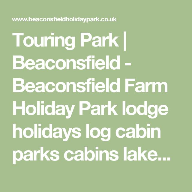 Touring Park | Beaconsfield - Beaconsfield Farm Holiday Park lodge holidays log cabin parks cabins lakeside holidays in Shropshire timber lodges fishing wooden lodges Self Catering Holidays Holiday Parks in Shropshire Holiday Park with Rose Award adults grounds