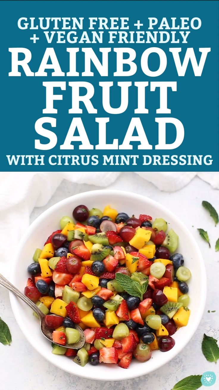 The Best Rainbow Fruit Salad with Citrus Mint Dressing