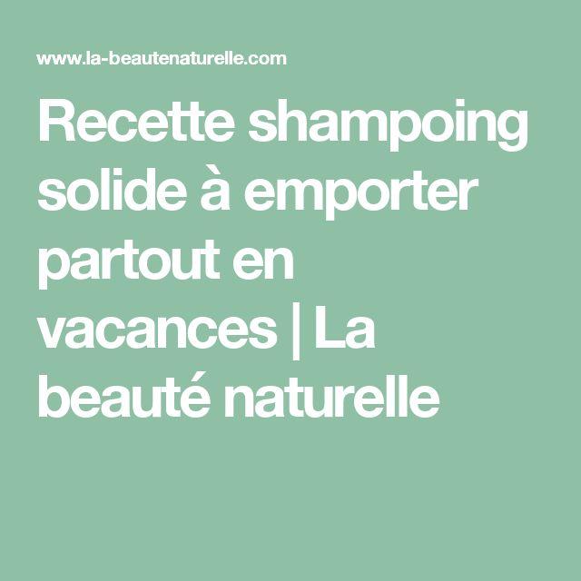 Recette shampoing solide à emporter partout en vacances         |          La beauté naturelle