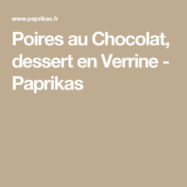 Poires au Chocolat, dessert en Verrine - Paprikas