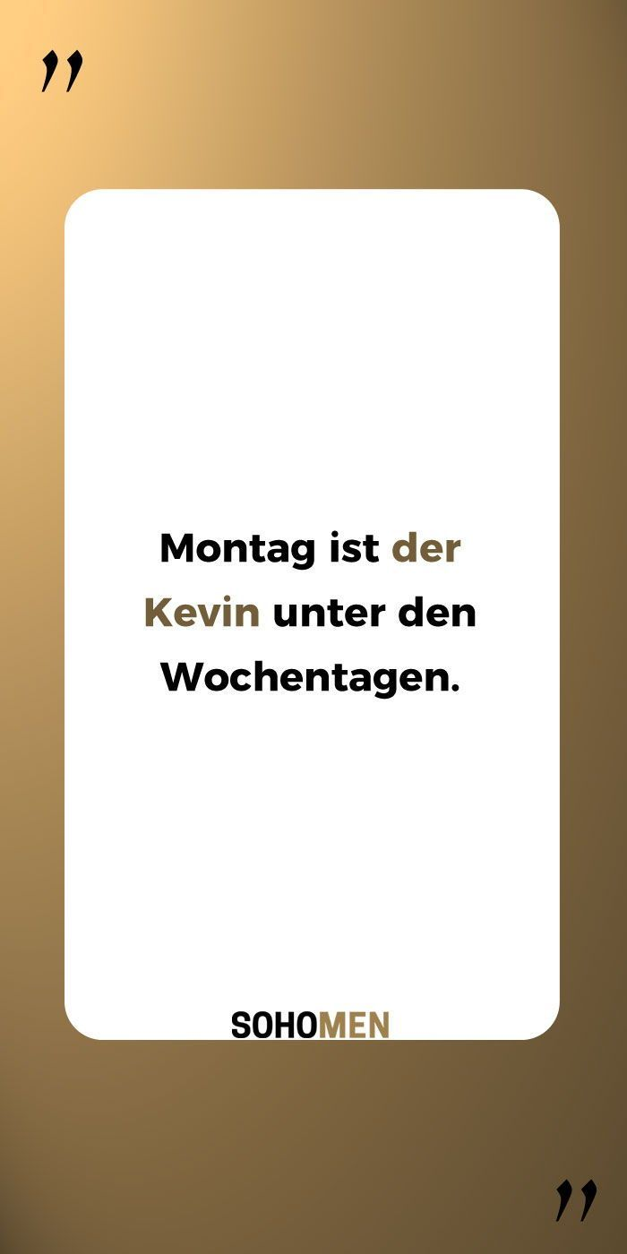 Lustige Spruche Lustig Witzig Funny Kevin Montag Monday Funny Quotes Funny Motivational Quotes Wise Quotes About Love