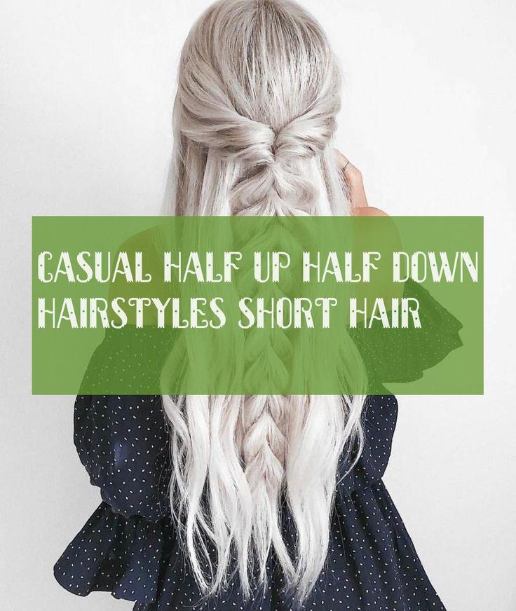 casual half hair half hairstyles short hair short hair casual half high half down hairstyles short hair #casual #half #half #down #hairstyles