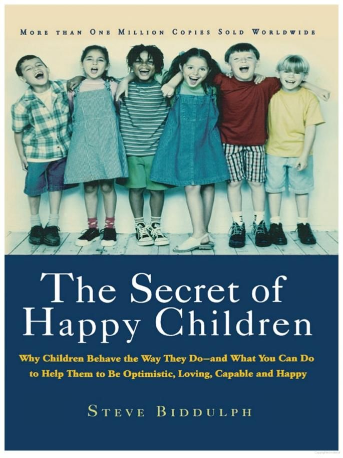 Secret of Happy Children: Why Children Behave the Way They Do and What You ... - Steve Biddulph - Google Books