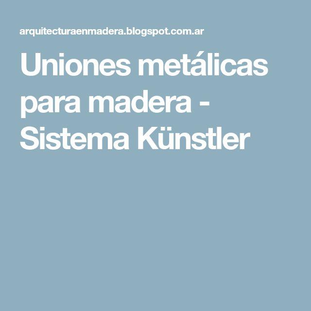 Uniones metálicas para madera - Sistema Künstler