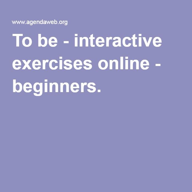To be - interactive exercises online - beginners.