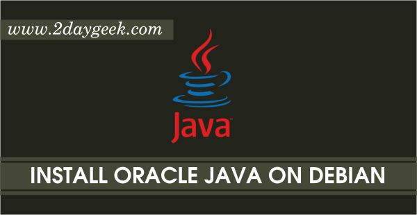 2daygeek.com Linux Tips, Tricks & News Today ! – Through on this article you will get idea to Install Oracle Java 7, 8 & 9 (JDK & JRE) on Debian Via Repository.