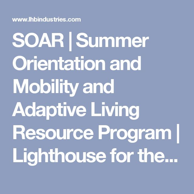 SOAR | Summer Orientation and Mobility and Adaptive Living Resource Program | Lighthouse for the Blind St. Louis