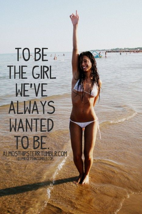 To be the girl we've always wanted to be! http://mmorris.webs.com or  https://www.facebook.com/MMorrisFitness