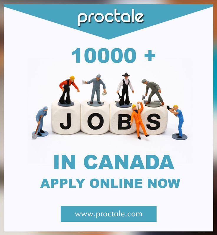 10000+ Jobs in #Canada Apply online now www.proctale.com