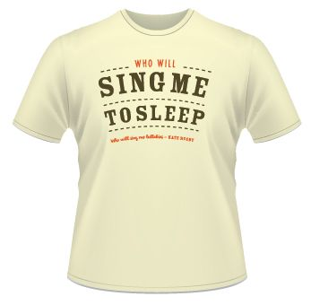 CHILDRENS SIZES NOW £5  We just love these new t-shirts featuring song lyrics from Kate's songs.  The lady fit sizes reflect small fitting 8,10,12 & 14 through S-XL.