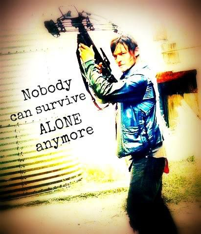 Daryl Dixon.  Hope he remembers saying that, and heads out on a search mission.