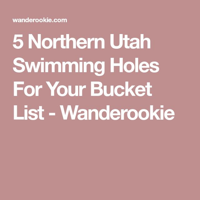 5 Northern Utah Swimming Holes For Your Bucket List - Wanderookie
