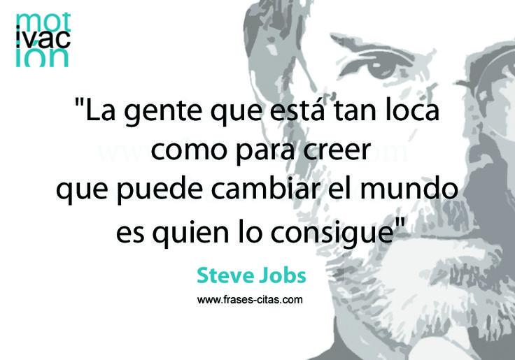 Cambiar el mundo, por Steve Jobs http://www.frases-citas.com/2013/07/cambiar-el-mundo-iii-frase-del-18-de.html