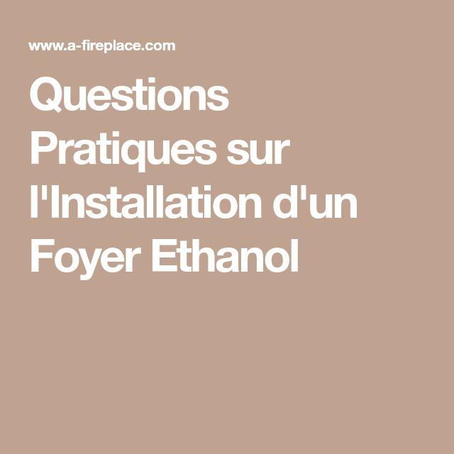 Questions Pratiques sur l'Installation d'un Foyer Ethanol