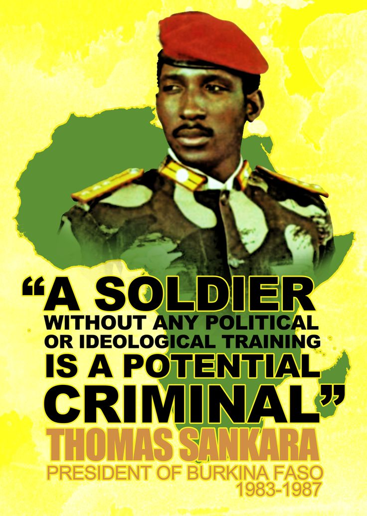 A soldier without any political or ideological training is a potential criminal.- Thomas Sankara