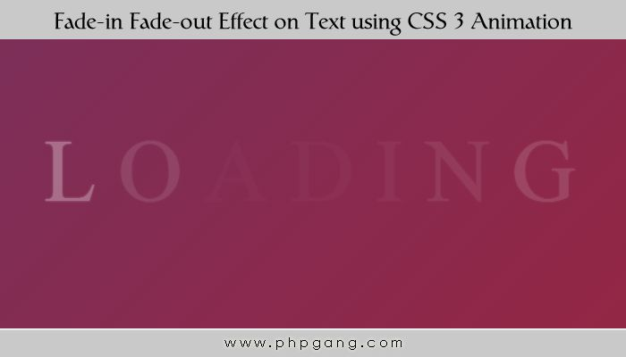 How to create fade-in fade-out effect on text using CSS 3 Animation New tutorial: #Howto create fade-in fade-out effect on text using #CSS3 #Animation  http://www.phpgang.com/how-to-create-fade-in-fade-out-effect-on-text-using-css-3-animation_636.html