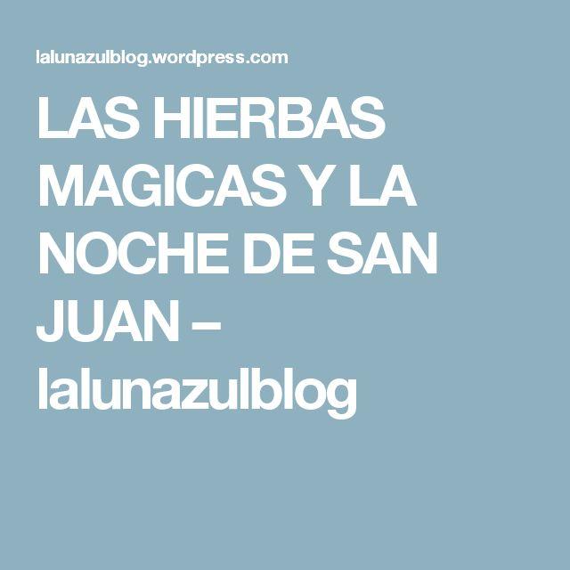 LAS HIERBAS MAGICAS Y LA NOCHE DE SAN JUAN – lalunazulblog
