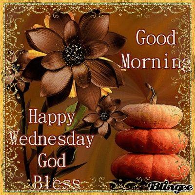Good Morning, Happy Wednesday God Bless