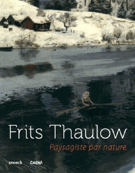 Festival Normandie Impressionniste 2016.L'exposition éclaire l'itinéraire singulier du peintre norvégien Frits Thaulow (1847-1906), l'un des plus grands artistes scandinaves à l'époque de l'impressionnisme.