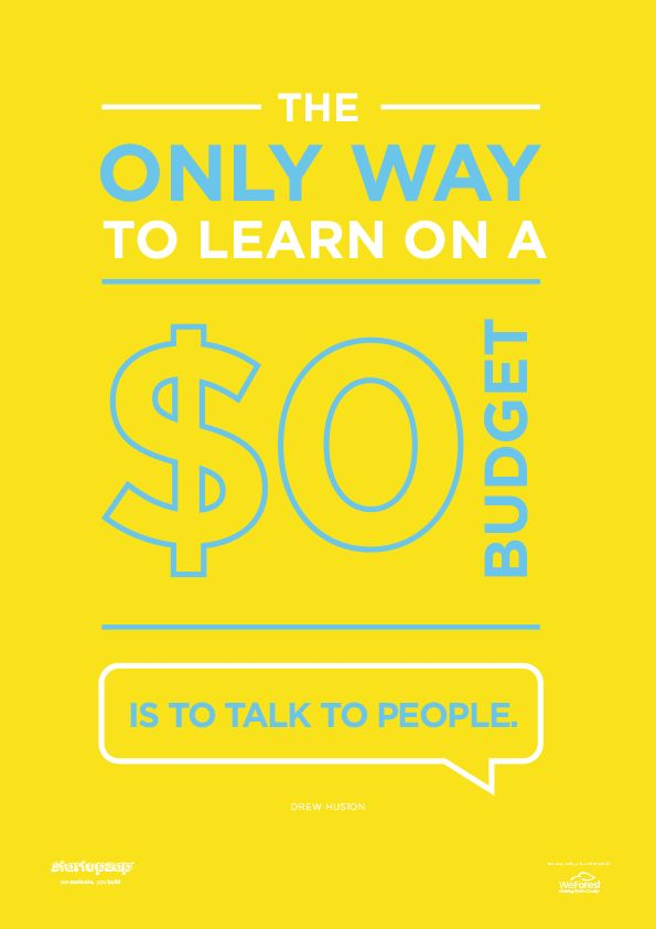 The only way to learn on a zero dollar budget is to talk to people from StartupZap.com | #motivational #inspirational #posters #quotes #business #startup