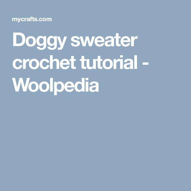 Doggy sweater crochet tutorial - Woolpedia