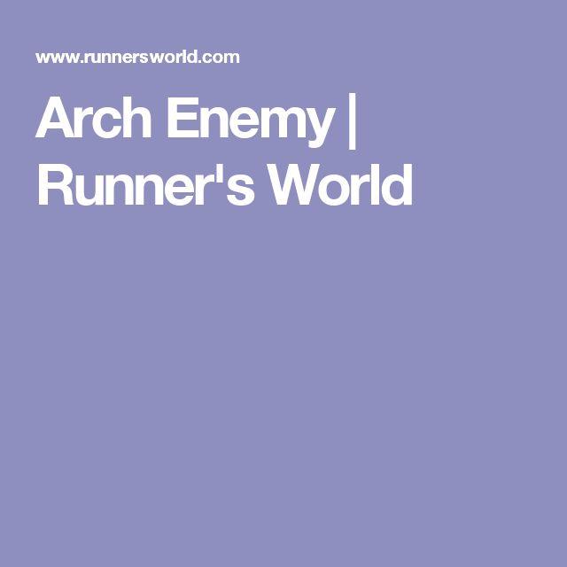 Arch Enemy | Runner's World