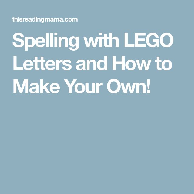 Spelling with LEGO Letters and How to Make Your Own!