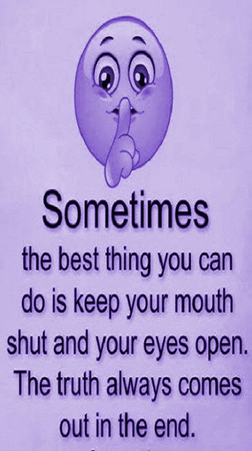 Sometimes The Best Thing You Can Do Is Keep Your Mouth Shut And
